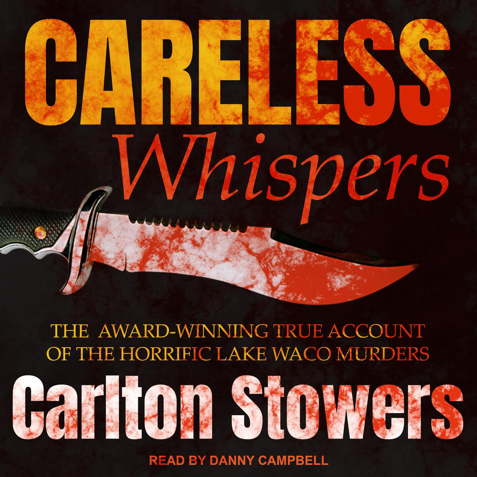 Printable Careless Whispers: The Award-Winning True Account of the Horrific Lake Waco Murders Audiobook Cover Art