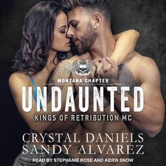 Undaunted Audiobook, by Crystal Daniels, Sandy Alvarez