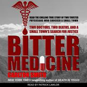 Bitter Medicine: Two Doctors, Two Deaths, And A Small Town's Search For Justice Audiobook, by Carlton Smith