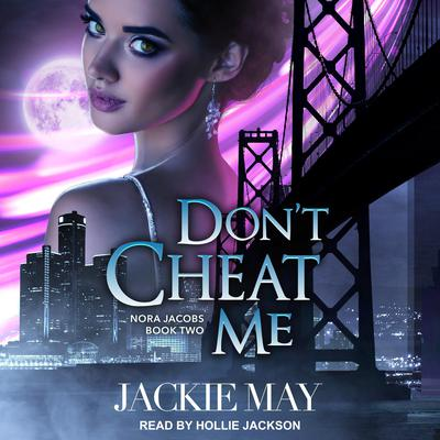Dont Cheat Me Audiobook, by Jackie May