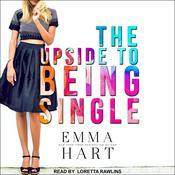 The Upside to Being Single Audiobook, by Emma Hart