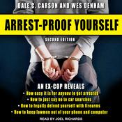 Arrest-Proof Yourself: Second Edition Audiobook, by Author Info Added Soon