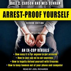 Arrest-Proof Yourself: Second Edition Audiobook, by Dale C. Carson, Wes Denham