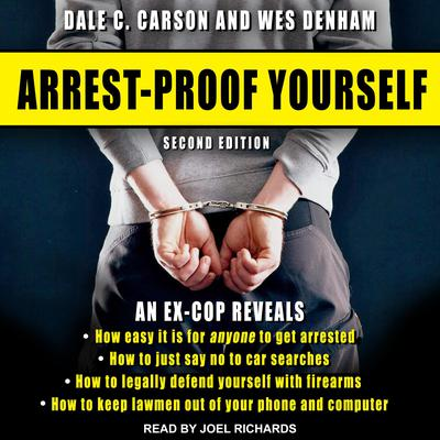 Arrest-Proof Yourself: Second Edition Audiobook, by Dale C. Carson