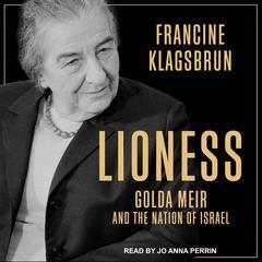 Lioness: Golda Meir and the Nation of Israel Audiobook, by Francine Klagsbrun
