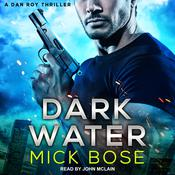 Dark Water: A Dan Roy Thriller Audiobook, by Author Info Added Soon