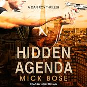 Hidden Agenda: A Dan Roy Thriller Audiobook, by Mick Bose