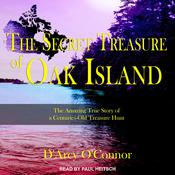 Secret Treasure of Oak Island: The Amazing True Story of a Centuries-Old Treasure Hunt Audiobook, by Author Info Added Soon