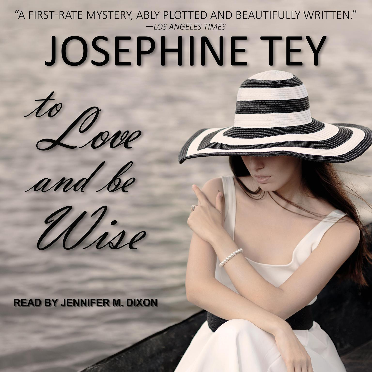 To Love and Be Wise Audiobook, by Josephine Tey