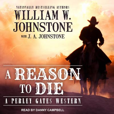 A Reason to Die Audiobook, by William W. Johnstone