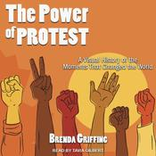 Power of Protest: A Visual History of the Moments That Changed the World Audiobook, by Author Info Added Soon