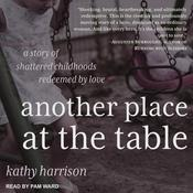 Another Place at the Table  Audiobook, by Kathryn Harrison|