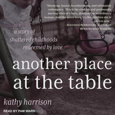 Another Place at the Table  Audiobook, by Kathryn Harrison