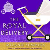 The Royal Delivery Audiobook, by Melanie Summers