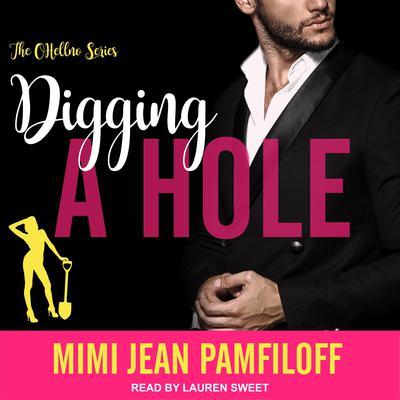 Digging A Hole Audiobook, by Mimi Jean Pamfiloff