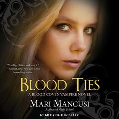 Blood Ties: A Blood Coven Vampire Novel Audiobook, by Mari Mancusi