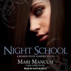 Night School: A Blood Coven Vampire Novel Audiobook, by Mari Mancusi