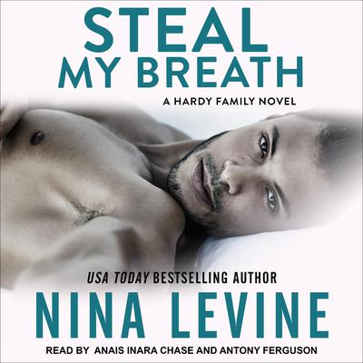Steal My Breath: A Hardy Family Novel Audiobook, by Nina Levine