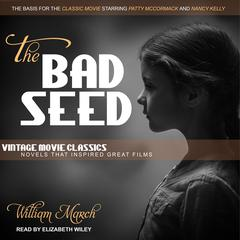 The Bad Seed Audiobook, by William March