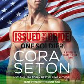 Issued to the Bride One Soldier Audiobook, by Cora Seton