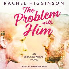The Problem with Him Audiobook, by Rachel Higginson