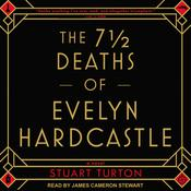 The 7 ½  Deaths of Evelyn Hardcastle Audiobook, by Author Info Added Soon|