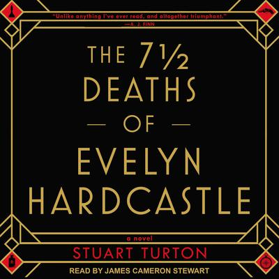 The 7½  Deaths of Evelyn Hardcastle Audiobook, by Stuart Turton