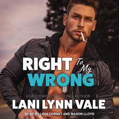 Right To My Wrong Audiobook, by Lani Lynn Vale