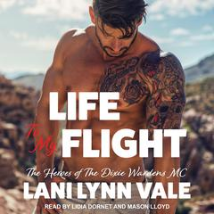 Life To My Flight Audiobook, by Lani Lynn Vale