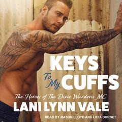 Keys To My Cuffs Audiobook, by Lani Lynn Vale