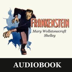 Frankenstein Audiobook, by Mary Shelley, Mary Wollstonecraft Shelley