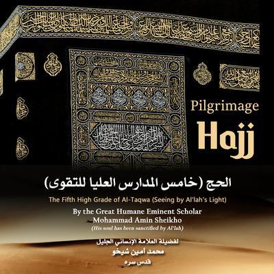 Pilgrimage Hajj: The Fifth High Grade of Al-Taqwa Audiobook, by Mohammad Amin Sheikho
