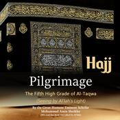 Pilgrimage Hajj: The Fifth High Grade of Al-Taqwa Audiobook, by Mohammad Amin Sheikho