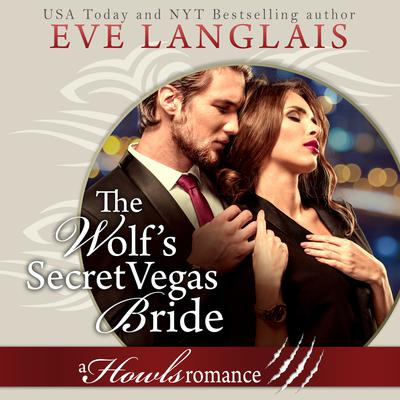 The Wolfs Secret Vegas Bride Audiobook, by Eve Langlais