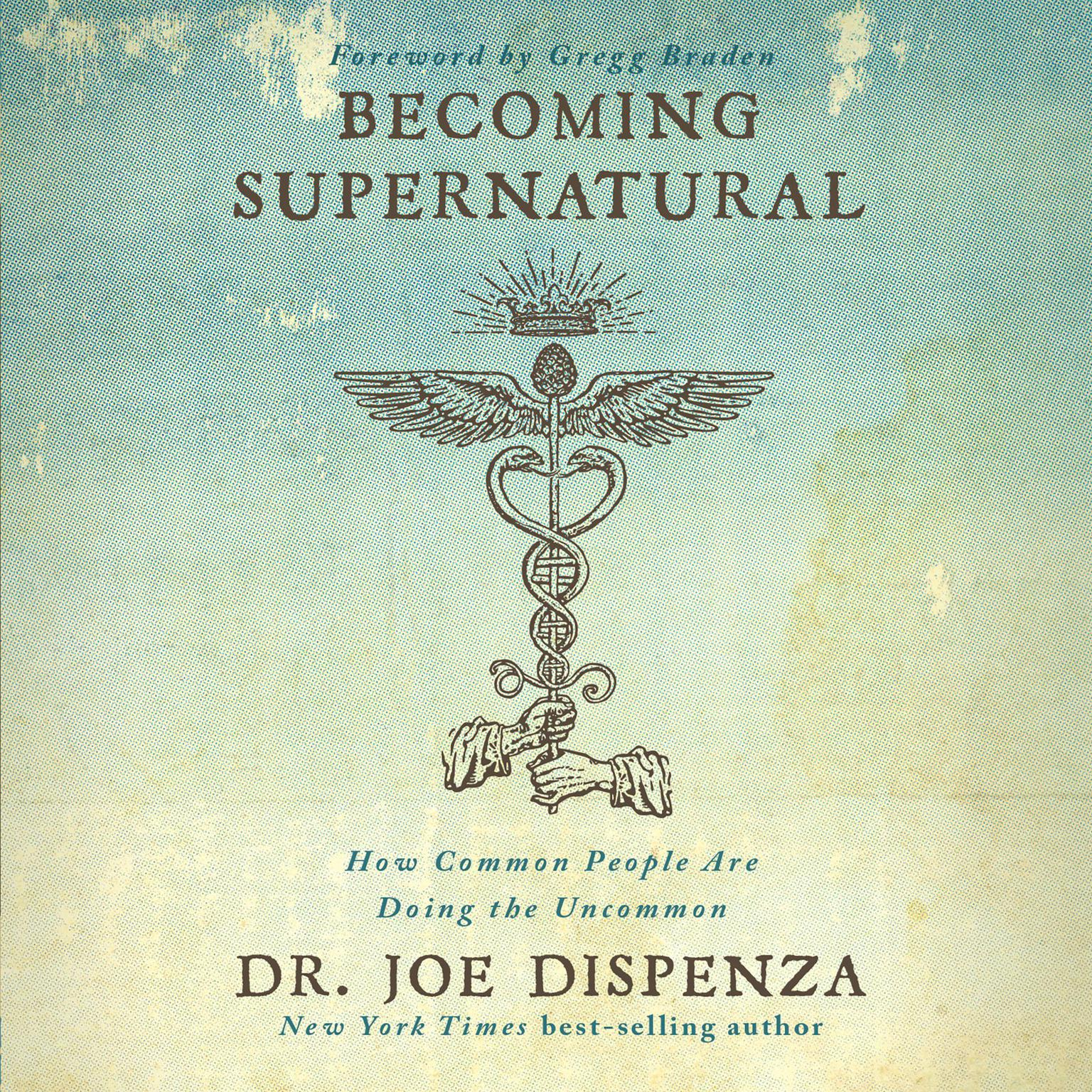 Printable Becoming Supernatural: How Common People Are Doing The Uncommon Audiobook Cover Art