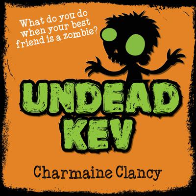 Undead Kev Audiobook, by Charmaine Clancy