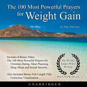 The 100 Most Powerful Prayers for Weight Gain Audiobook, by Toby Peterson