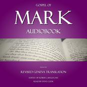 Gospel of Mark Audiobook: From The Revised Geneva Translation Audiobook, by Author Info Added Soon