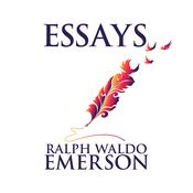 Essays by Ralph Waldo Emerson Audiobook, by Ralph Waldo Emerson|