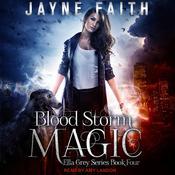 Blood Storm Magic Audiobook, by Jayne Faith