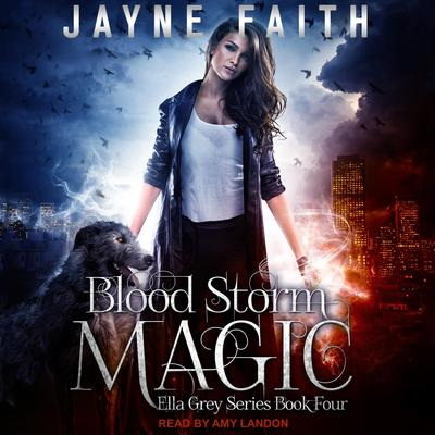 Blood Storm Magic Audiobook, by Jayne Faith