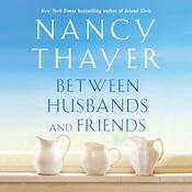 Between Husbands and Friends: A Novel Audiobook, by Nancy Thayer