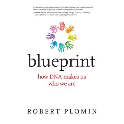 Blueprint: How DNA Makes Us Who We Are Audiobook, by Robert Plomin