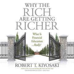 Why the Rich Are Getting Richer Audiobook, by Robert T. Kiyosaki