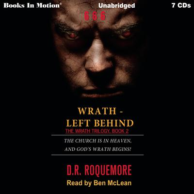 Wrath—Left Behind Audiobook, by D. R. Roquemore