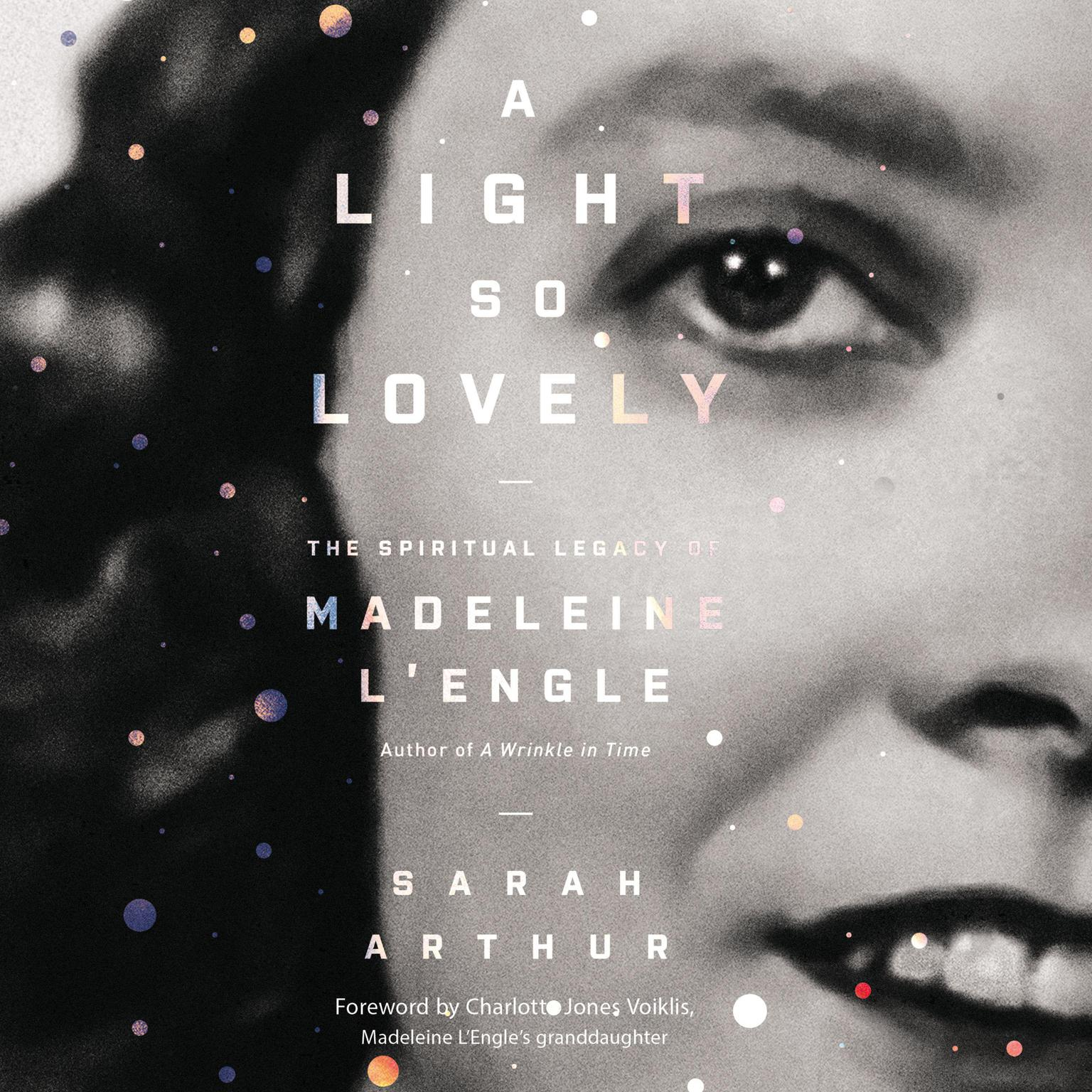 Printable A Light So Lovely: The Spiritual Legacy of Madeleine L'Engle, Author of A Wrinkle in Time Audiobook Cover Art