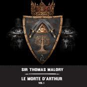 Le Morte D'Arthur—Vol. 1 Audiobook, by Thomas Malory