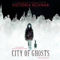 City of Ghosts Audiobook, by Victoria Schwab