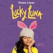 Lucky Luna Audiobook, by Diana López