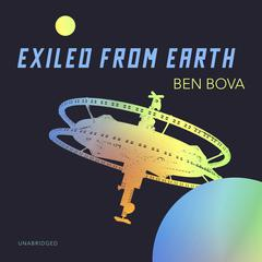 Exiled from Earth Audiobook, by Ben Bova